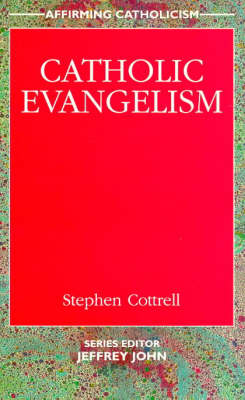Catholic Evangelism - Affirming Catholicism S. (Paperback)