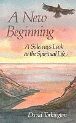 A New Beginning: Sideways Look at the Spiritual Life (Paperback)