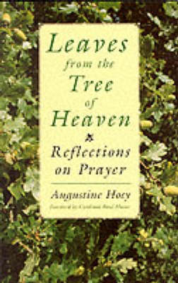 Leaves from the Tree of Heaven: Reflection on Prayer (Paperback)