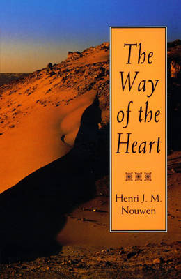 The Way of the Heart: Desert Spirituality and Contemporary Ministry (Paperback)