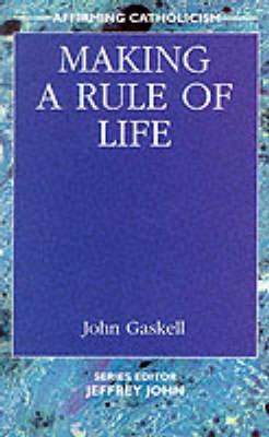 Making a Rule of life - Affirming Catholicism S. (Paperback)