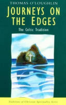 Journeys on the Edges: The Celtic Tradition - Traditions of Christian Spirituality (Paperback)