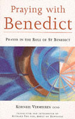 Praying with Benedict: Prayer in the Rule of St.Benedict (Paperback)