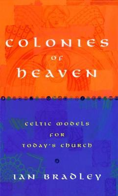 Colonies of Heaven: Celtic Models for Today's Church (Paperback)