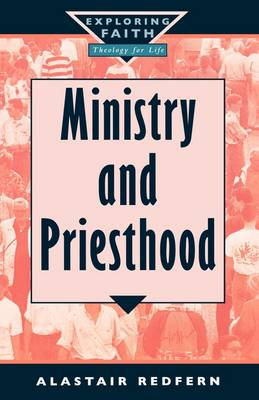 Ministry and Priesthood - Exploring Faith S. (Paperback)