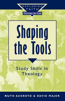 Shaping the Tools - Exploring Faith S. (Paperback)