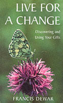 Live for a Change: Discovering and Using Your Gifts (Paperback)