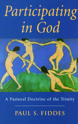 Participating in God: A Pastoral Doctrine of the Trinity (Paperback)