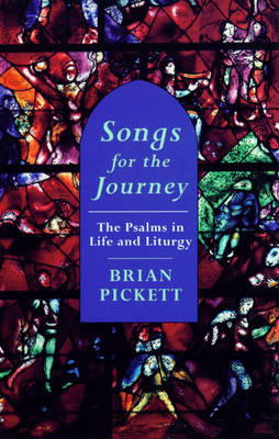 Songs for the Journey: The Psalms in Life and Liturgy (Paperback)