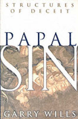 Papal Sin: Structures of Deceit (Hardback)