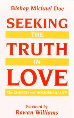 Seeking the Truth in Love: The Church and Homosexuality (Paperback)