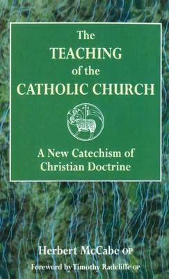 The Teaching of the Catholic Church: A New Catechism of Christian Doctrine (Paperback)