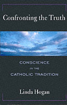 Confronting the Truth: Conscience in the Catholic Tradition (Paperback)