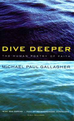 Dive Deeper: The Human Poetry of Faith (Paperback)