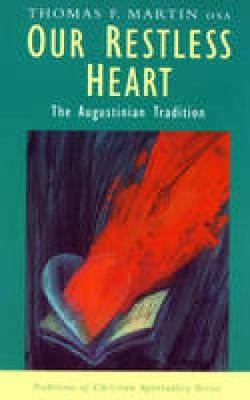 Our Restless Heart: The Augustinian Tradition - Traditions of Christian Spirituality (Paperback)