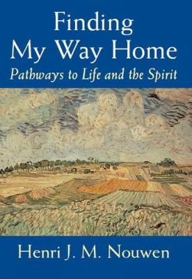 Finding My Way Home: Pathways to Life and the Spirit (Paperback)