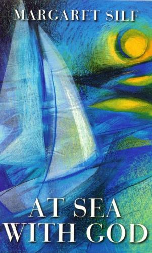 At Sea with God - Margaret Silf (Paperback)