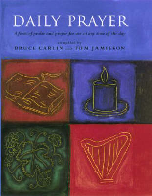 Daily Prayer: A Form of Praise and Prayer for Use at Any Time of the Day (Paperback)