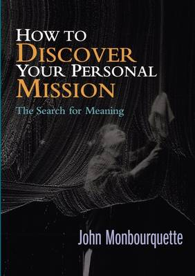 How to Discover Your Personal Mission: The Search for Meaning (Paperback)