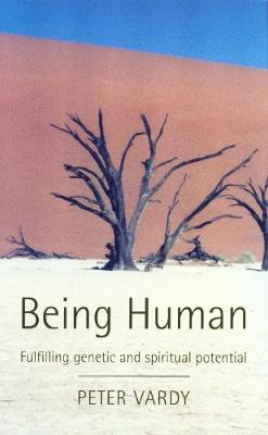 Being Human: Fulfilling Genetic and Spiritual Potential (Paperback)