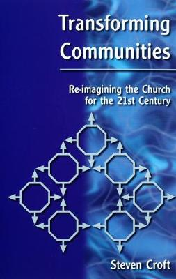 Transforming Communities: Re-imagining the Church for the Twenty-first Century (Paperback)