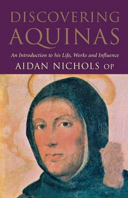 Discovering Aquinas: An Introduction to His Life, Work and Influence (Paperback)