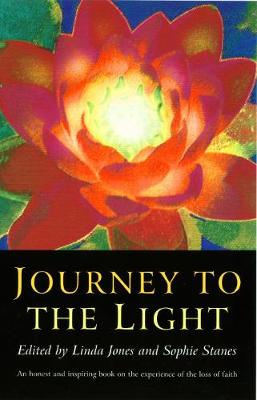 Journey to the Light: An Honest and Inspiring Book on the Experience of the Loss of Faith (Paperback)