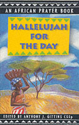 Hallelujah for the Day: An African Prayer Book (Paperback)