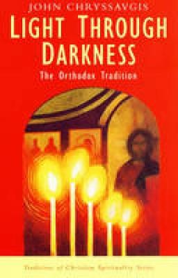 Light Through Darkness: The Orthodox Tradition - Traditions of Christian Spirituality (Paperback)