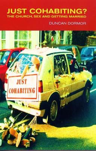 Just Cohabiting?: A Christian Re-evaluation of Living Together (Paperback)