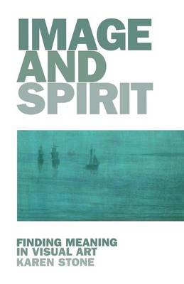 Image and Spirit: Finding Meaning in Visual Art (Paperback)