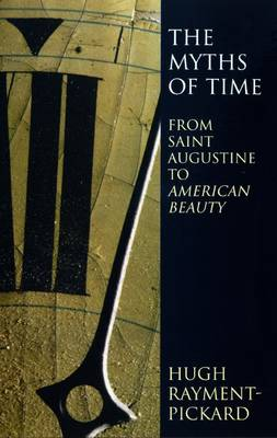 The Myths of Time: From St. Augustine to American Beauty (Paperback)