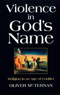 Violence in God's Name: Religion in an Age of Conflict (Paperback)