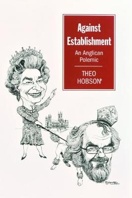 Against Establishment: An Anglican Polemic (Paperback)