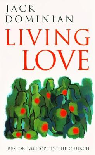 Living Love: Restoring Hope in the Church (Paperback)