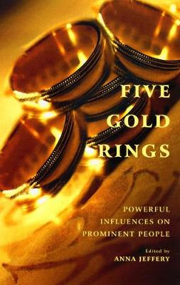 Five Gold Rings: Powerful Influences on Prominent People (Paperback)