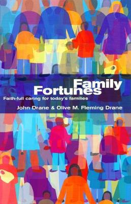 Family Fortunes: Faith-full Caring for Today's Families (Paperback)