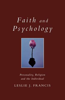 Faith and Psychology: Personality, Religion and the Individual - Exploring Faith S. (Paperback)