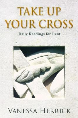 Take Up Your Cross: Daily Readings for Lent (Paperback)