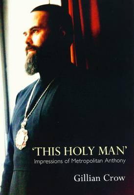 This Holy Man - Impressions of Metropolitan Anthony (Paperback)