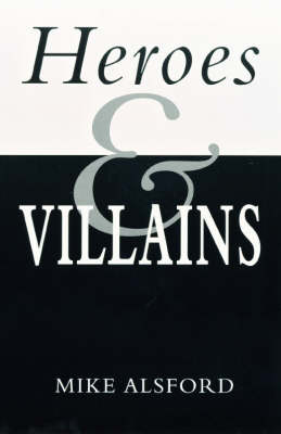 Heroes and Villains (Paperback)