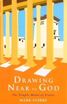 Drawing Near to God: The Temple Model of Prayer (Paperback)