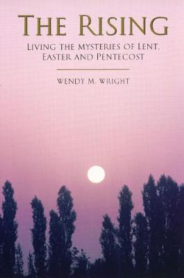 The Rising: Living the Mysteries of Lent, Easter and Pentecost (Paperback)