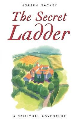 A Secret Ladder: A Spiritual Adventure (Paperback)