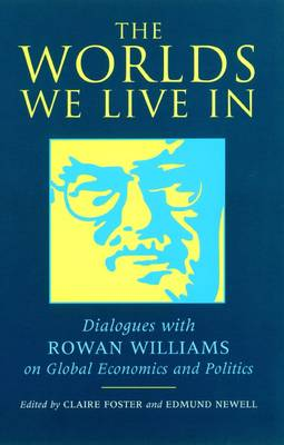 The Worlds We Live in: Dialogues with Rowan Williams (Paperback)