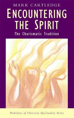 Encountering the Spirit: The Charismatic Tradition (Paperback)