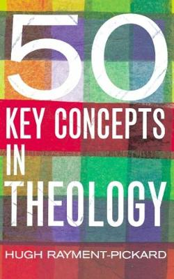 50 Key Concepts in Theology (Paperback)