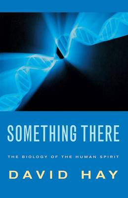 Something There: The Biology of the Human Spirit (Paperback)