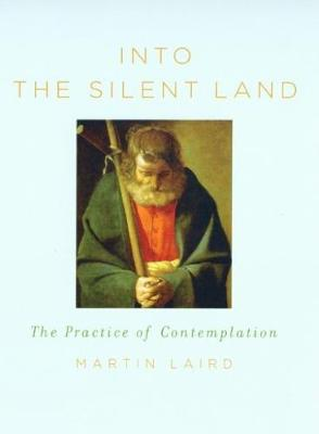 Into the Silent Land: The Practice of Contemplation (Paperback)