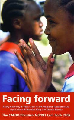 Facing Forward 2006: Cafod/Christian Aid Lent Book (Paperback)